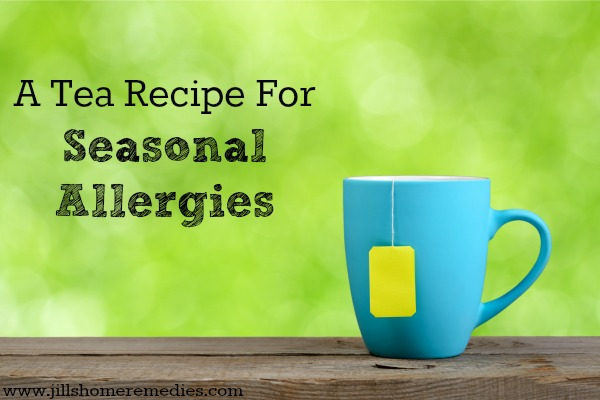A Tea Recipe For Seasonal Allergies | Jill's Home Remedies | Are allergies keeping you from enjoying the spring? Try this herbal tea for natural relief!