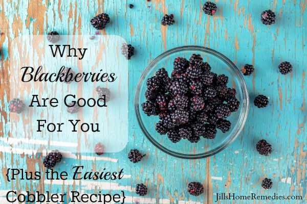 Why Blackberries Are Good For You {Plus a Cobbler Recipe}