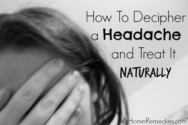How To Decipher a Headache and Treat It Naturally