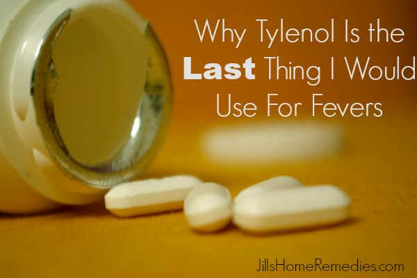 Why Tylenol Is the Last Thing I Would Use For Fevers
