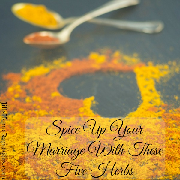 Spice Up Your Marriage With These 5 Herbs | Jills Home Remedies | Here are 5 herbs that will bring spice into your love life!