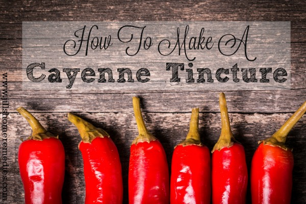 How To Make A Cayenne Tincture