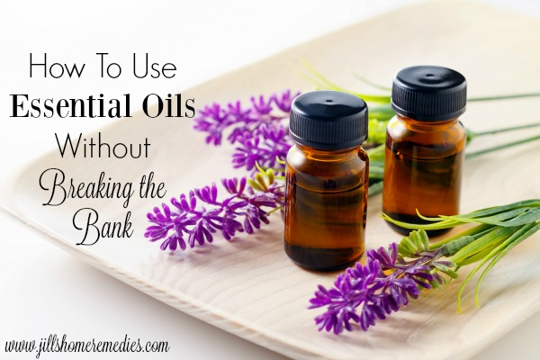 How To Use Essential Oils Without Breaking The Bank | Jill's Home Remedies | You can save money on essential oils without compromising on the quality. Learn how to use essential oils without breaking the bank!
