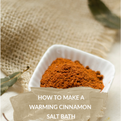 How To Make A Warming Cinnamon Salt Bath