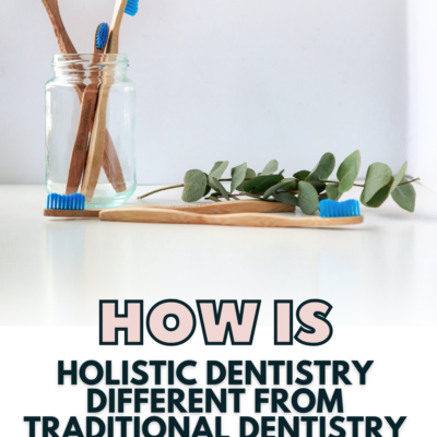 How Is Holistic Dentistry Different From Traditional Dentistry?